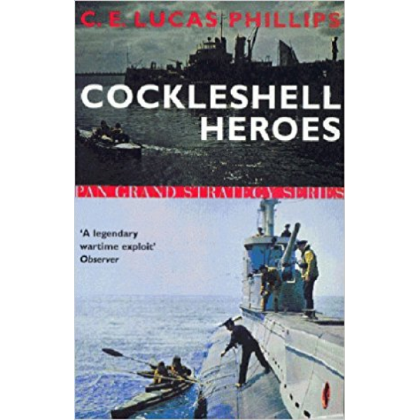 C.E. Lucas Phillips   Cockleshell Heroes (Pan Grand Strategy) 1