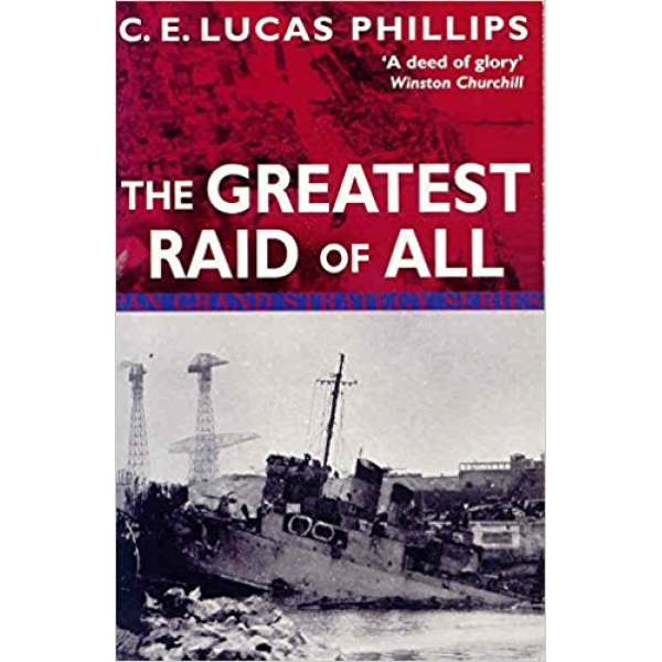 C.E. Lucas Phillips | The Greatest Raid Of All (Pan Grand Strategy) 1