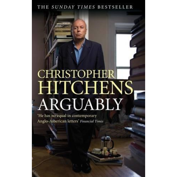 Christopher Hitchens   Arguably 1