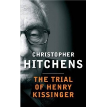 Christopher Hitchens | The Trial of Henry Kissinger