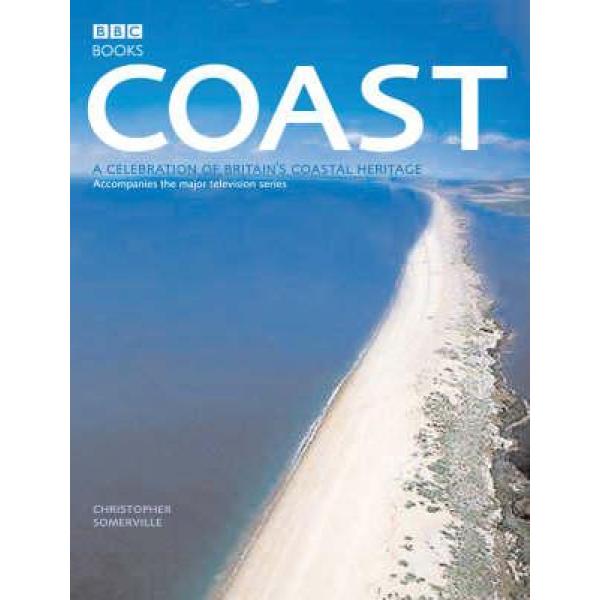 "Christopher Somerville   Coast: A Celebration of Britain""s Coastal Heritage 1"