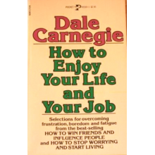 Dale Carnegie | How To Enjoy Your Life And Your Job