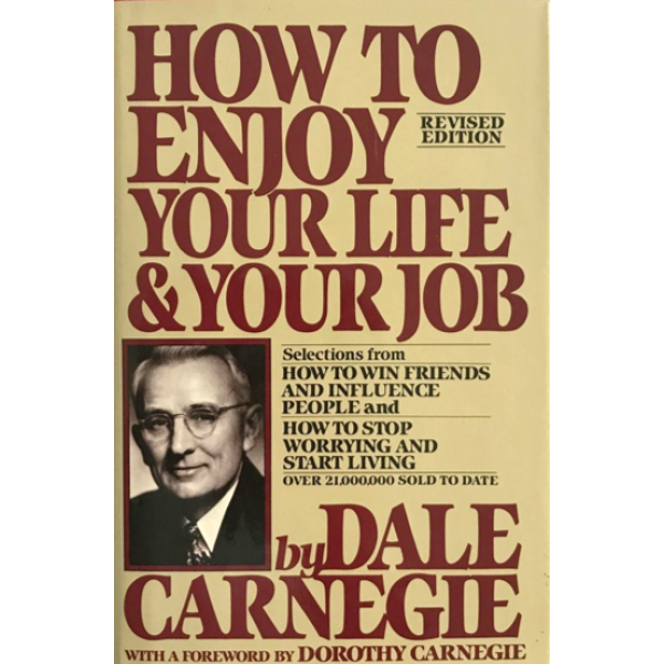 Dale Carnegie   How to Enjoy Your Life and Your Job 1