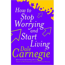 Dale Carnegie | How to stop worrying