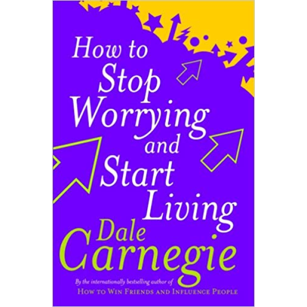 Dale Carnegie | How to stop worrying 1