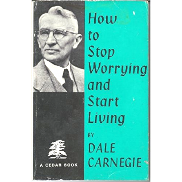 Dale Carnegie   How To Stop Worrying And Start Living 1