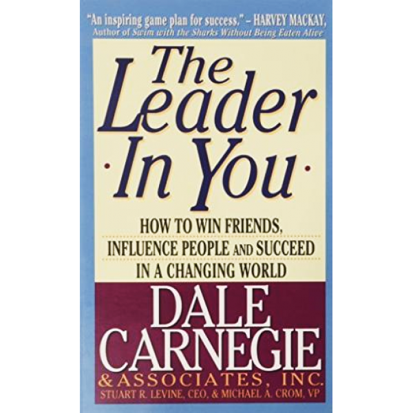 Dale Carnegie | The Leader In You 1
