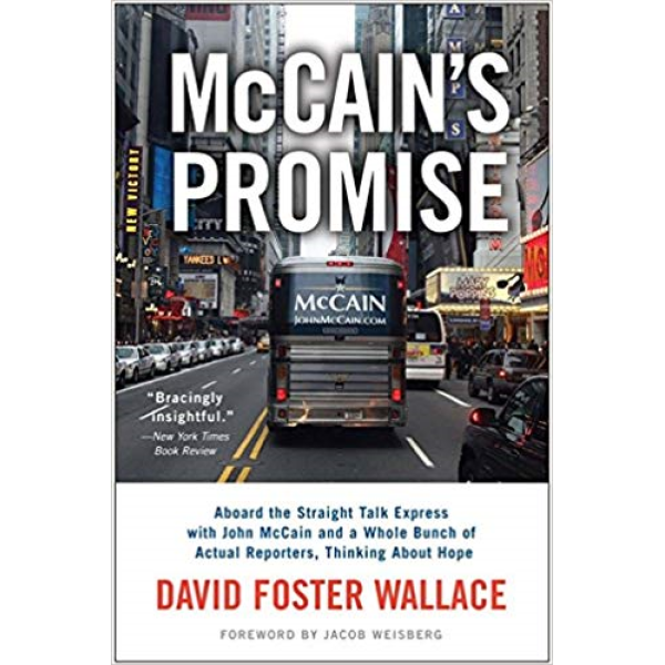 David Foster Wallace | McCains Promise, Aboard The Straight Talk Express 1
