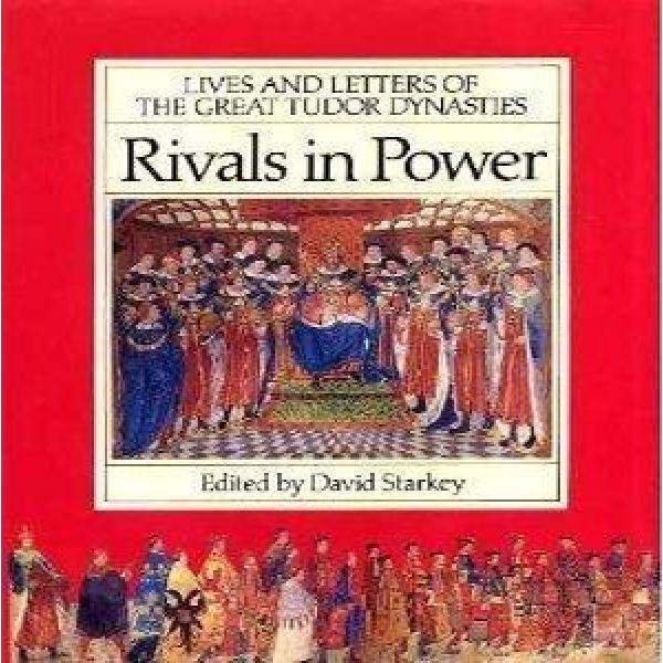 David Starkey   Rivals in Power 1