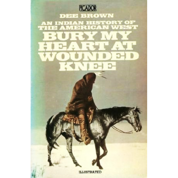 Dee Brown | Bury My Heart at Wounded Knee 1