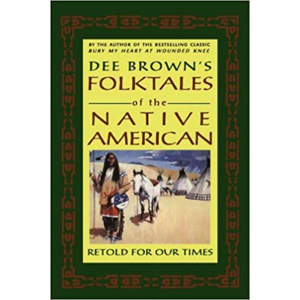Dee Brown | Folktales of The Native American 1