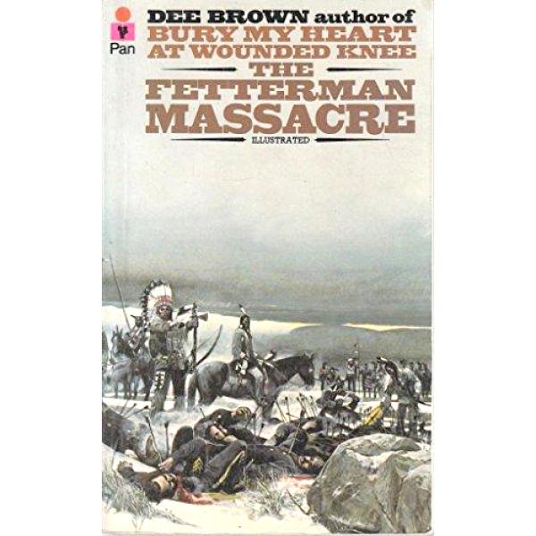 Dee Brown | The Fetterman Massacre 1
