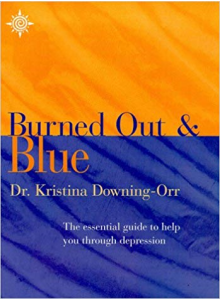 Dr Kristina Downing-Orr | What To Do If Youre Burned Out And Blue