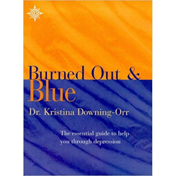 Dr Kristina Downing-Orr | What To Do If Youre Burned Out And Blue 1