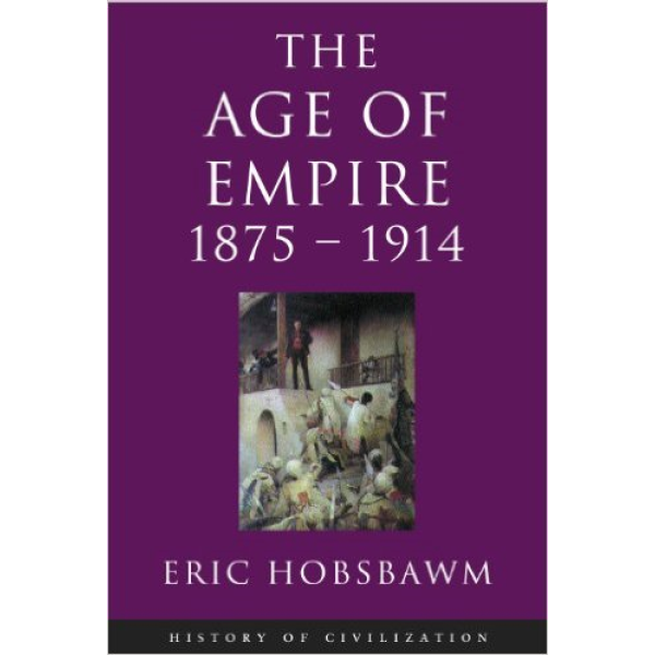 E J Hobsbawm   The age of empire 1875-1914 1