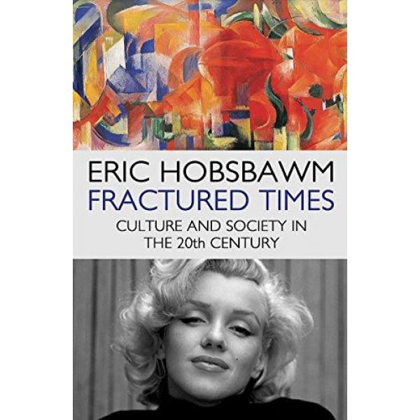 Eric Hobsbawm | Fractured times 1