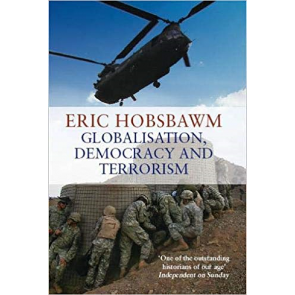 Eric Hobsbawm | Globalisation Democracy and Terrorism 1