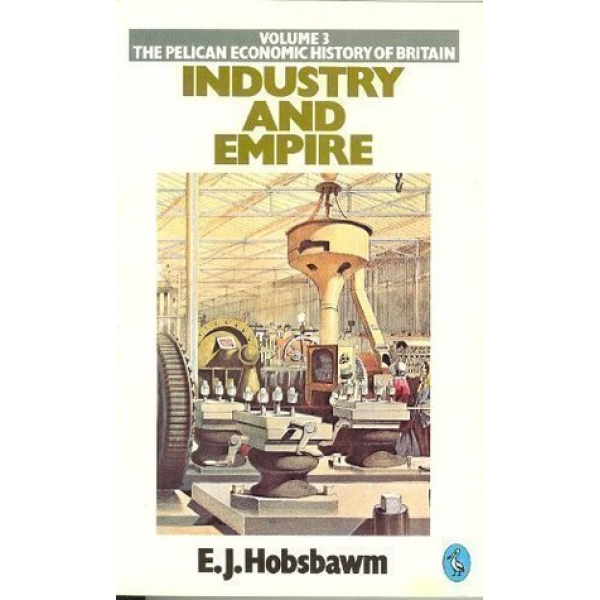 Eric Hobsbawm | Industry and Empire 1
