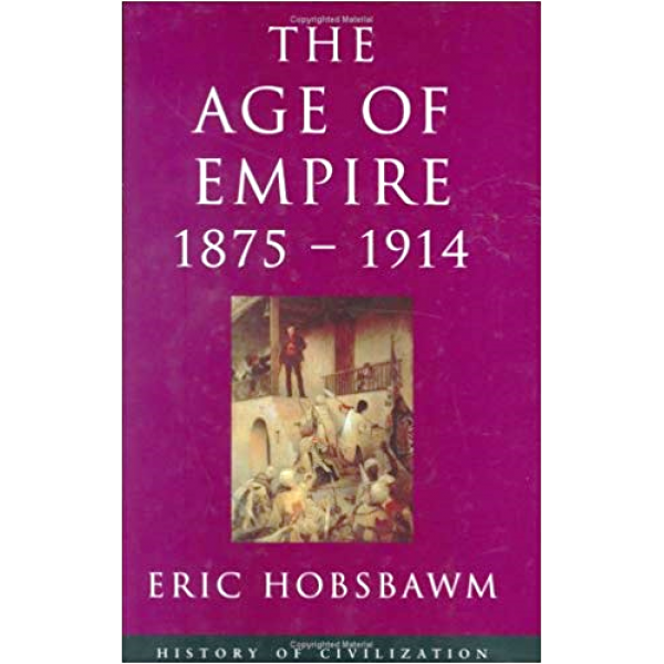 Eric Hobsbawm | The Age of Empire 1875-1914 1