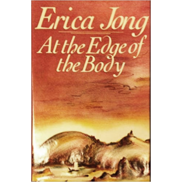 Erica Jong   At The Edge of The Body 1