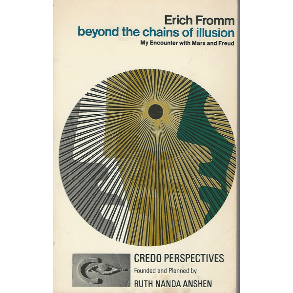 Erich Fromm | Beyond The Chains Of Illusion 1