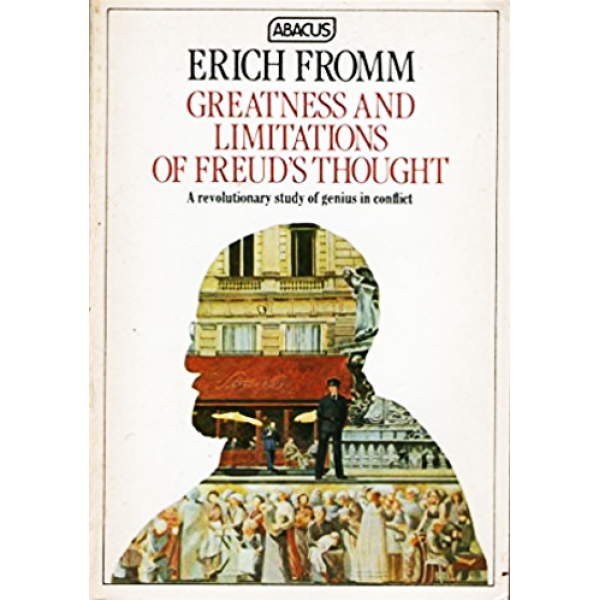 Erich Fromm | Greatness and limitations of Freuds thought 1
