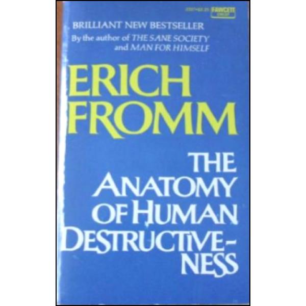 Erich Fromm | The anatomy of human destructiveness 1