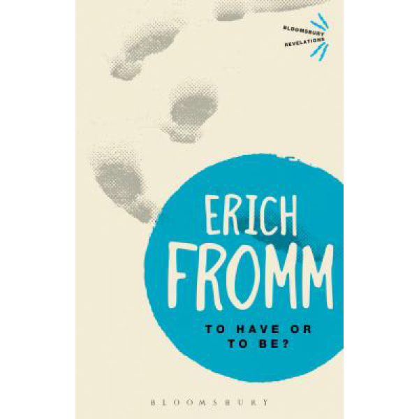 Erich Fromm | To Have Or To Be? 1