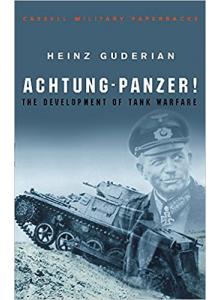 Heinz Guderian | Achtung - Panzer!