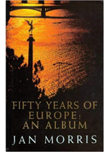 Jan Morris | Fifty years of Europe an album