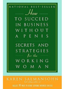 Karen Salmonsohn | How To Succeed In Business Without A Penis