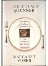 Margaret Visser | The Rituals of Dinner