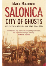 Mark Mazower | Salonica City of Ghosts