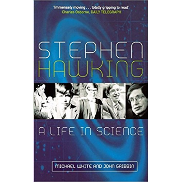 Michael White and John Gribbin   Stephen Hawking: A Life In Science 1