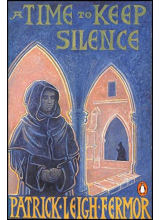 Patrick Leigh Fermor | A time to keep silence