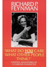 Richard P Feynman | What Do You Care What Other People Think