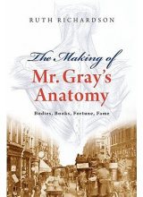 Ruth Richardson | The Making of Mr Grays Anatomy