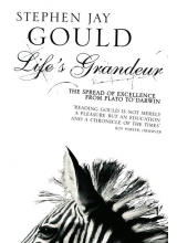 Stephen Jay Gould | Lifes Grandeur: Spread Of Excellence From Plato To Darwin