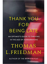 Thomas Friedman | Thank You for Being Late
