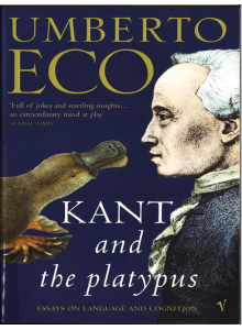 Umberto Eco   Kant And The Platypus: Essays On Language And Cognition