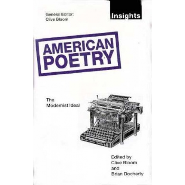 Clive Bloom | American Poetry: The Modernist Ideal 1