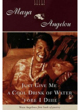 Dr Maya Angelou | Just Give Me A Cool Drink Of Water