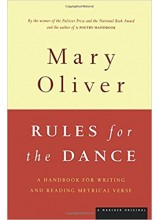 Mary Oliver | Rules For The Dance
