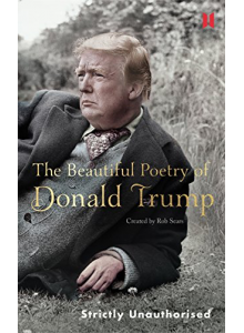 Rob Sears | The beautiful Poetry of Donald Trump