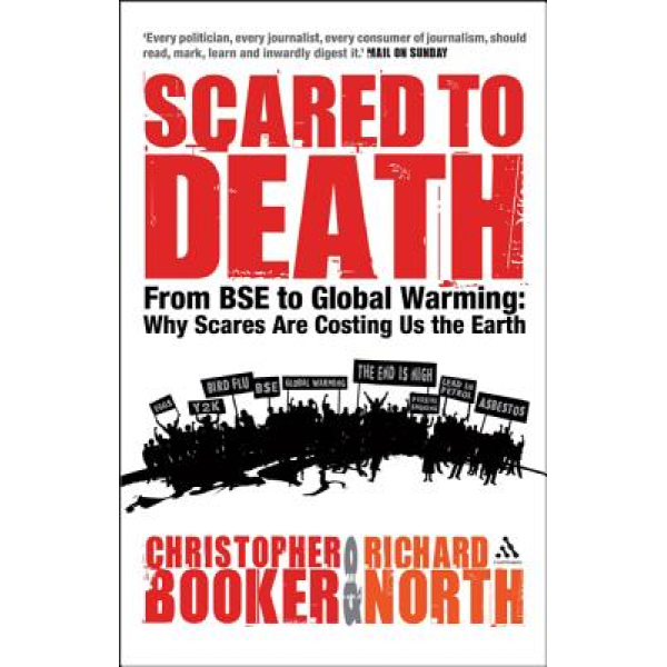 Christopher Booker   Scared to Death: From BSE to Global Warming 1
