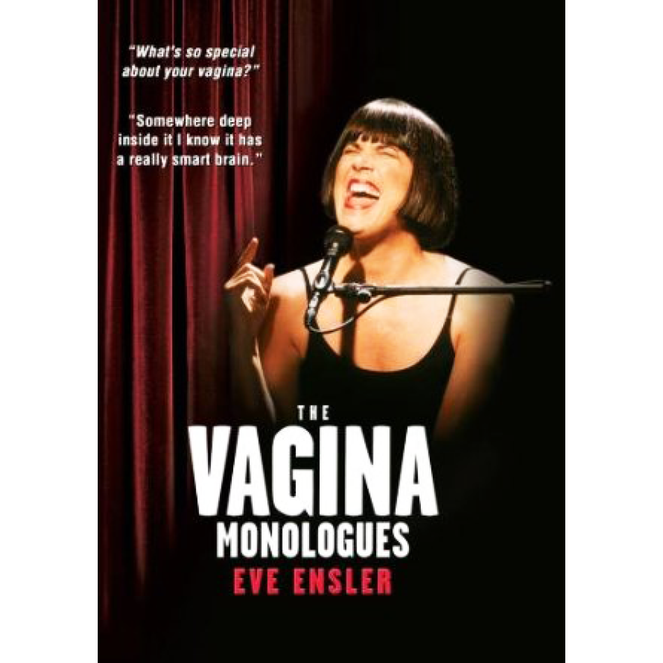 Eve Ensler's Vision Of The Body In The Vagina Monologues
