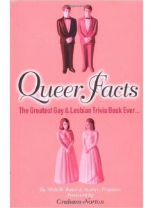 Michelle Baker | Queer Facts: The Greatest Gay And Lesbian Trivia Book Ever