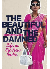 Siddhartha Deb | The Beautiful And The Damned