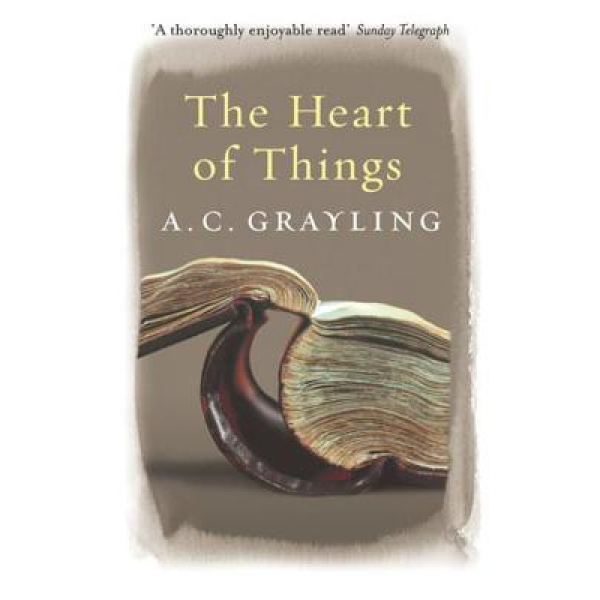 A C Grayling | The heart of things 1