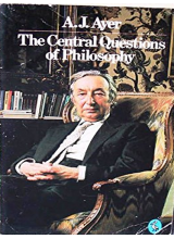 A J Ayer | The central questions of philosophy
